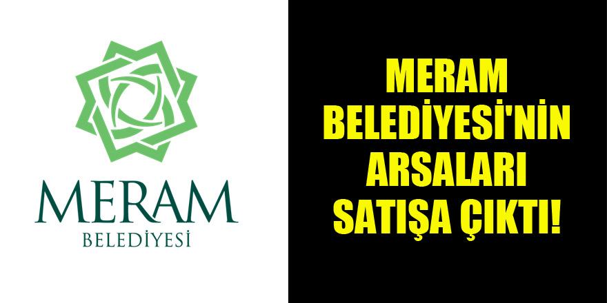 Meram Belediyesi'nin arsaları satışa çıktı!