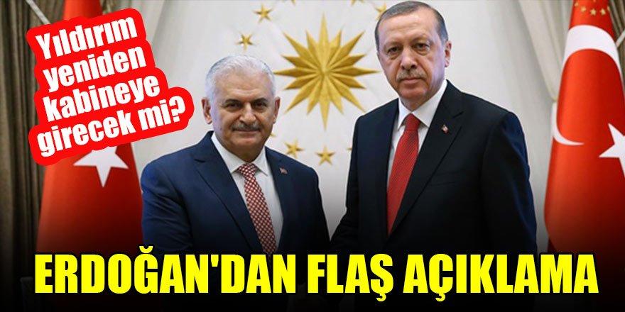 Binali Yıldırım yeniden kabineye girecek mi? Erdoğan'dan flaş açıklama!