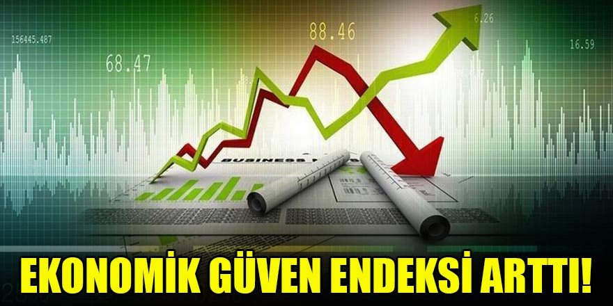 Ekonomik güven endeksi arttı!