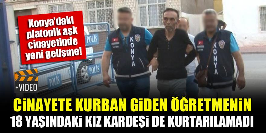Konya'daki platonik aşk cinayetinde yeni gelişme! 18 yaşındaki yaralı kız da kurtarılamadı