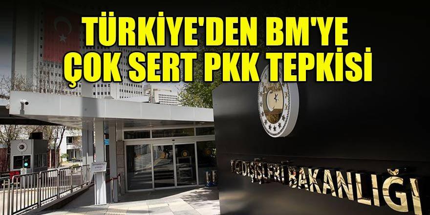 Türkiye'den BM'ye çok sert PKK tepkisi