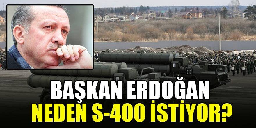 Başkan Erdoğan neden S-400 istiyor?