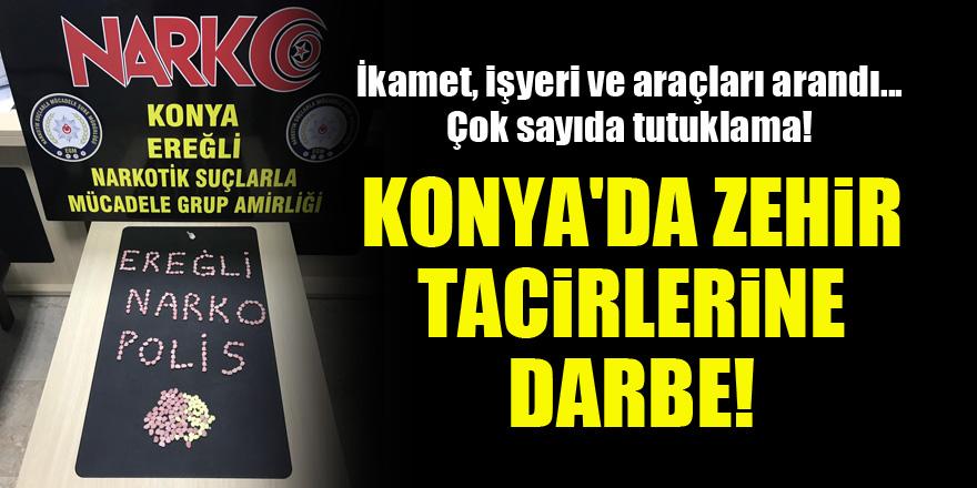 Konya'da zehir tacirlerine darbe! İkamet, işyeri ve araçları arandı...çok sayıda tutuklama!