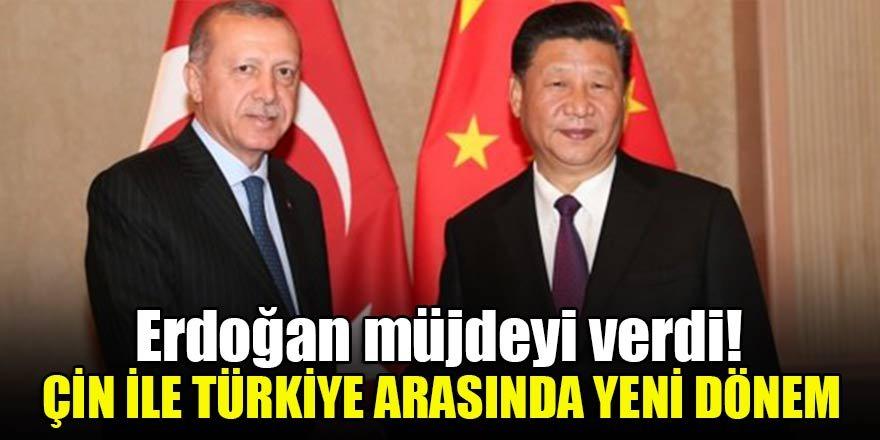 Erdoğan müjdeyi verdi! Çin ile Türkiye arasında yeni dönem