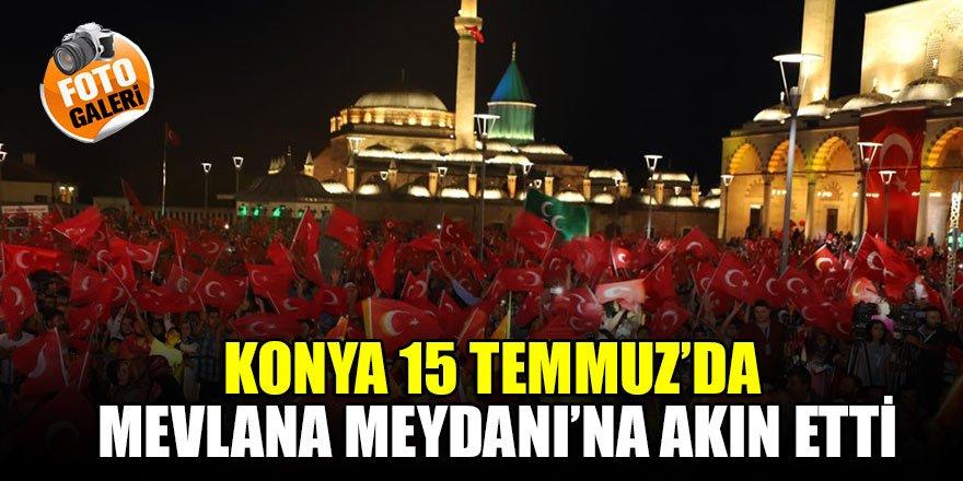 Konya 15 Temmuz'da Mevlana Meydanı'na akın etti