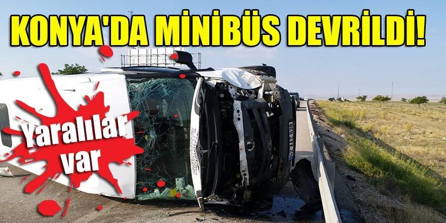Konya'da minibüs devrildi: Yaralılar var
