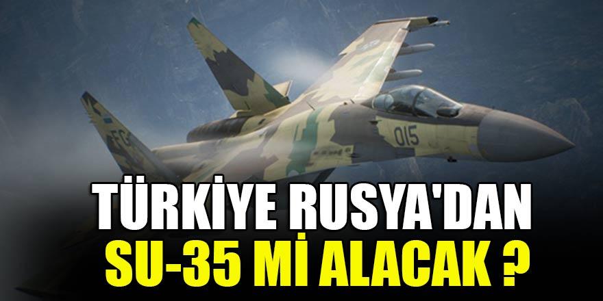 Türkiye Rusya'dan Su-35 alacak mı?