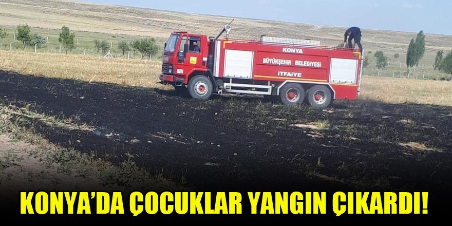 Konya'da çocuklar yangın çıkardı!