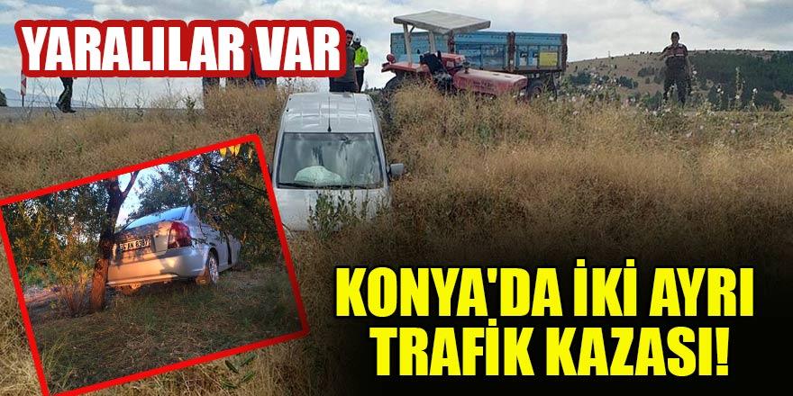 Konya'da iki ayrı trafik kazası: Yaralılar var