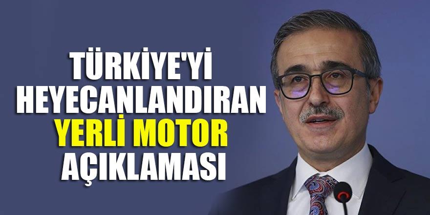 Türkiye'yi heyecanlandıran yerli motor açıklaması