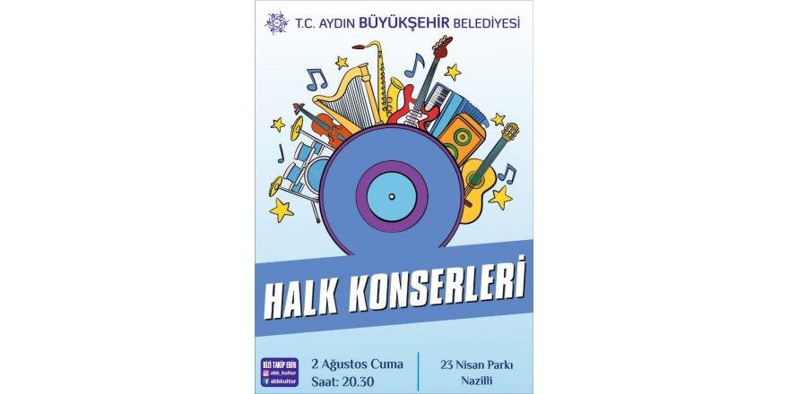 Büyükşehir  Nazilli'de halk konseri düzenleyecek