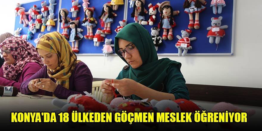 Konya'da 18 ülkeden göçmen meslek öğreniyor