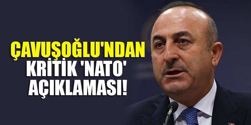 Mevlüt Çavuşoğlu'ndan kritik 'NATO' açıklaması!