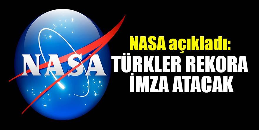 NASA açıkladı: Türkler rekora imza atacak