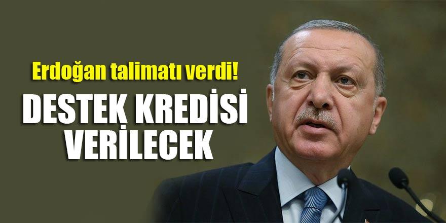 Erdoğan talimatı verdi! Destek kredisi verilecek