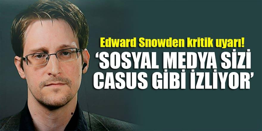 Edward Snowden kritik uyarı! 'Sosyal medya sizi casus gibi izliyor'