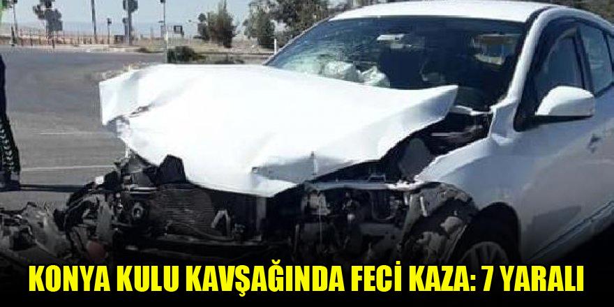 Konya Kulu kavşağında feci kaza: 7 yaralı