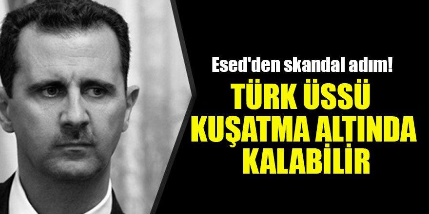 Esed'den skandal adım! Türk üssü kuşatma altında kalabilir