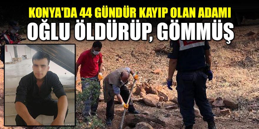 Konya'da 44 gündür kayıp olan adamı oğlu öldürüp, gömmüş