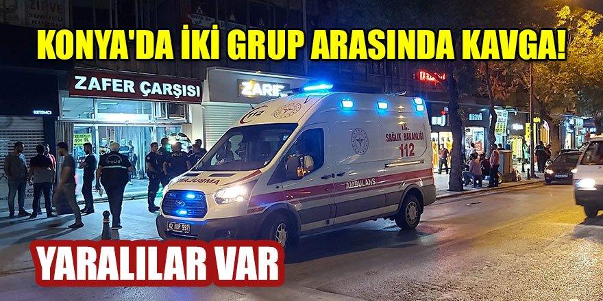 Konya'daiki grup arasında kavga: Yaralılar var