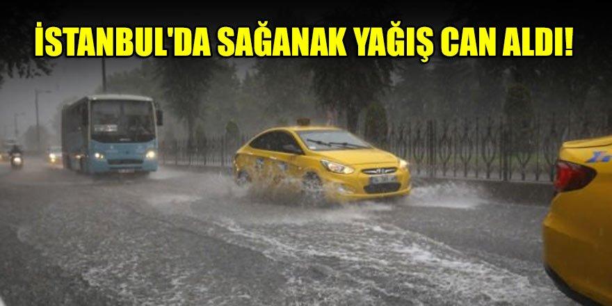 İstanbul'da sağanak yağış can aldı
