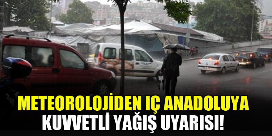 Meteorolojiden İç Anadoluya kuvvetli yağış uyarısı!
