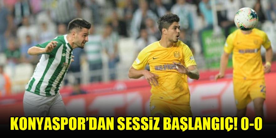 Konyaspor'dan sessiz başlangıç! 0-0