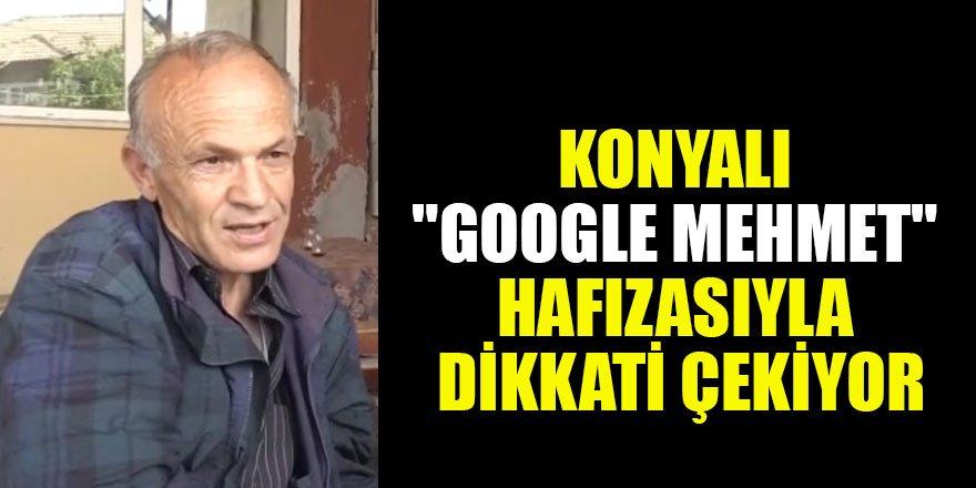 """Konyalı """"Google Mehmet"""" hafızasıyla dikkati çekiyor"""