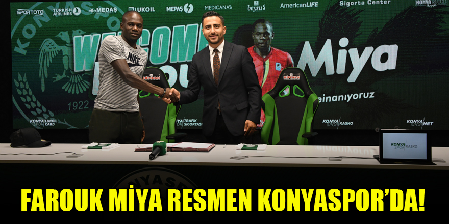 Farouk Miya resmen Konyaspor'da!