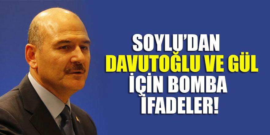 Soylu'dan Ahmet Davutoğlu ve Abdullah Gül hakkında bomba ifadeler!