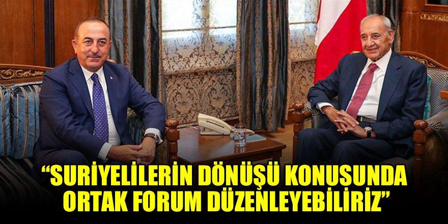 Çavuşoğlu: Suriyelilerin dönüşü konusunda ortak forum düzenleyebiliriz