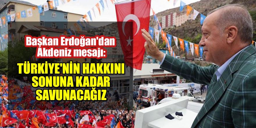 Başkan Erdoğan'dan Akdeniz mesajı: Türkiye'nin hakkını sonuna kadar savunacağız