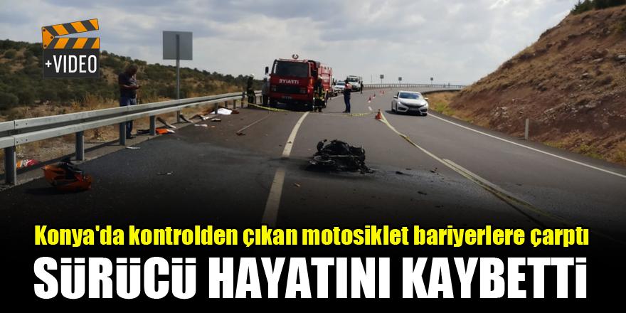 Konya'da kontrolden çıkan motosiklet bariyerlere çarptı, sürücü hayatını kaybetti