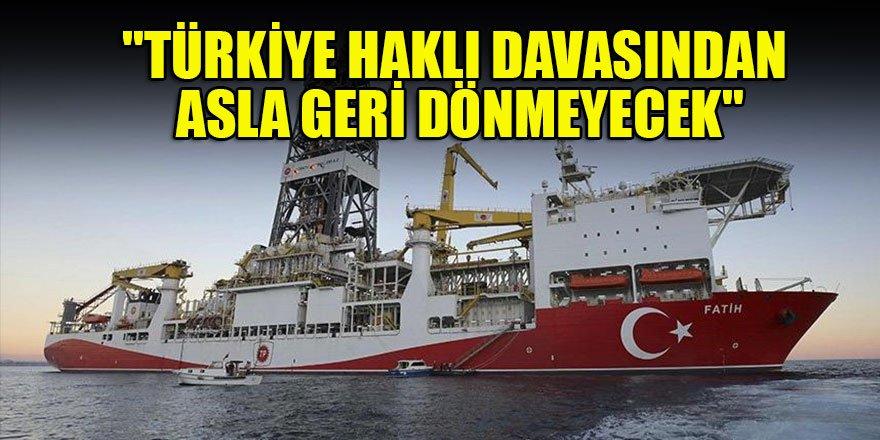 """""""Türkiye haklı davasından asla geri dönmeyecek"""""""
