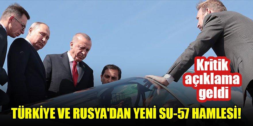 Türkiye ve Rusya'dan yeni Su-57 hamlesi! Kritik açıklama geldi
