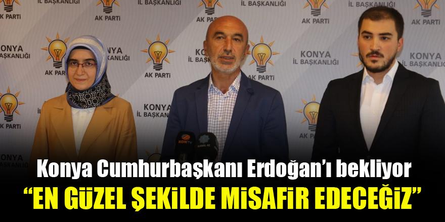 Konya Cumhurbaşkanı Erdoğan'ı bekliyor…Angı: En güzel şekilde misafir edeceğiz
