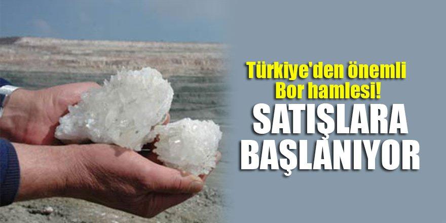 Türkiye'den önemli Bor hamlesi! Satışlara başlanıyor