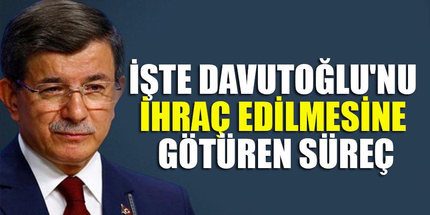 İşte Ahmet Davutoğlu'nu ihraç edilmesine götüren süreç