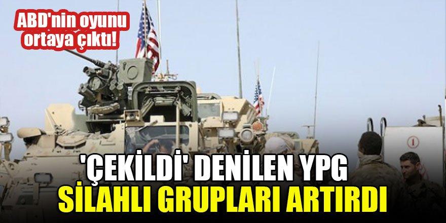 ABD'nin oyunu ortaya çıktı! 'Çekildi' denilen YPG silahlı grupları artırdı