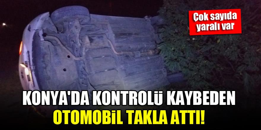 Konya'da kontrolü kaybeden otomobil takla attı! Çok sayıda yaralı var