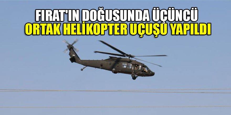 Fırat'ın doğusunda üçüncü ortak helikopter uçuşu