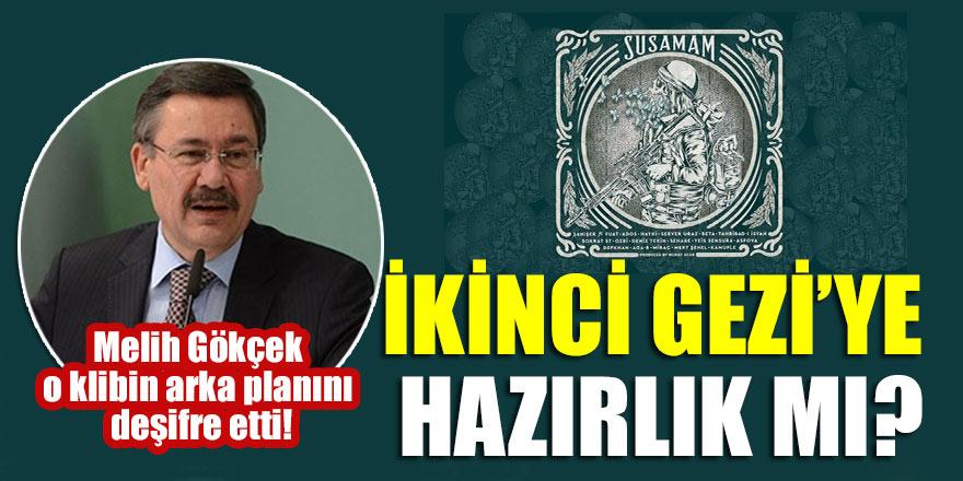 Melih Gökçek o klibin arka planını deşifre etti! İkinci Gezi'ye hazırlık mı?