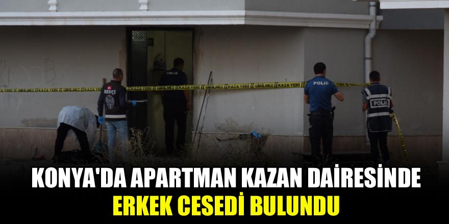 Konya'da apartman kazan dairesinde erkek cesedi bulundu