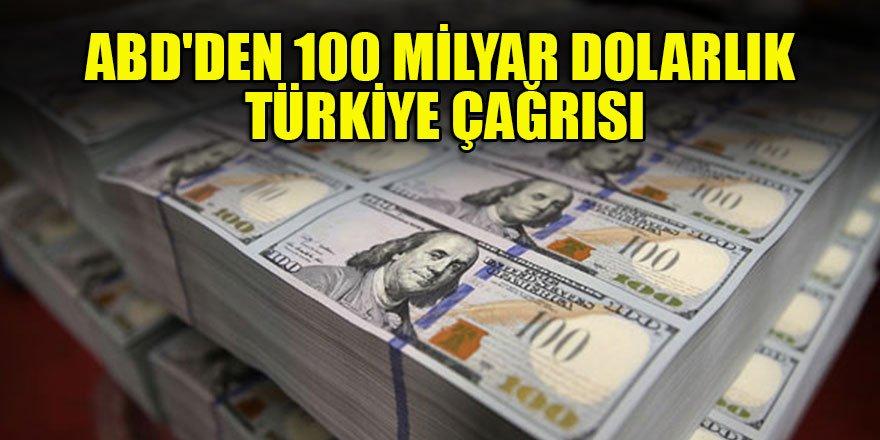 ABD'den 100 milyar dolarlık Türkiye çağrısı