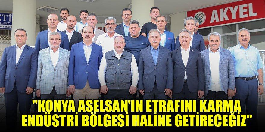 """Bakan Varank: """"Konya ASELSAN'ın etrafını karma endüstri bölgesi haline getireceğiz"""""""
