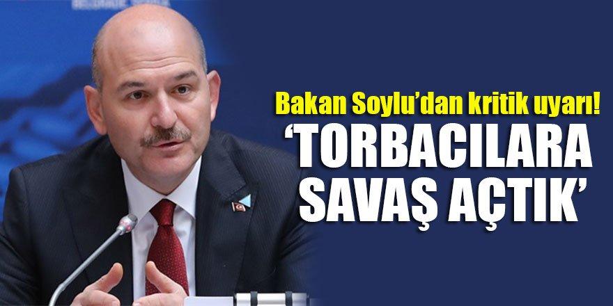 Bakan Soylu'dan kritik uyarı! 'Torbacılara savaş açtık'