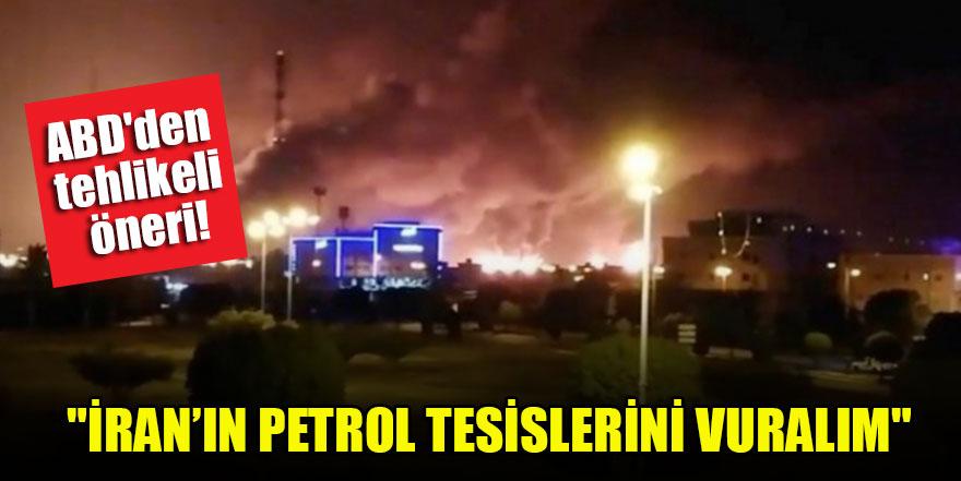 """ABD'den misilleme önerisi """"İran'ın petrol tesislerini vuralım"""""""