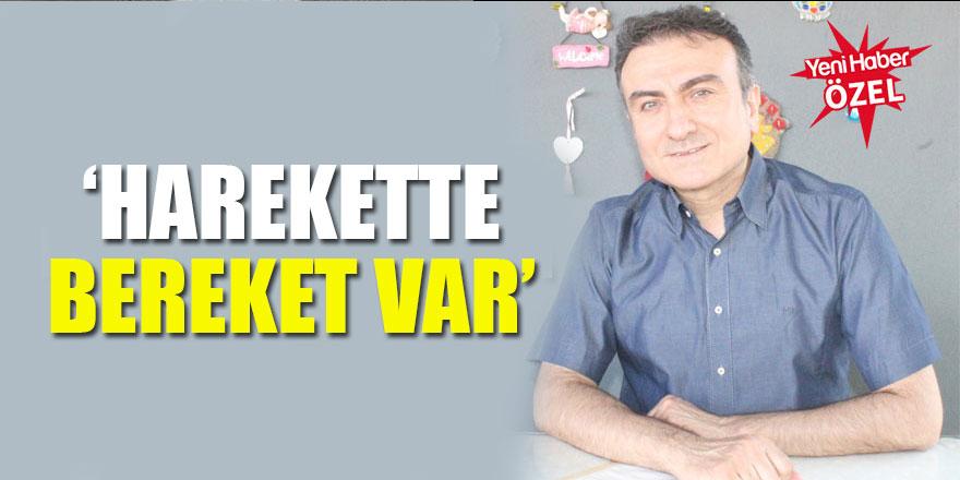 """Dr.Mehmet Portakal:'Harekette bereket var"""""""