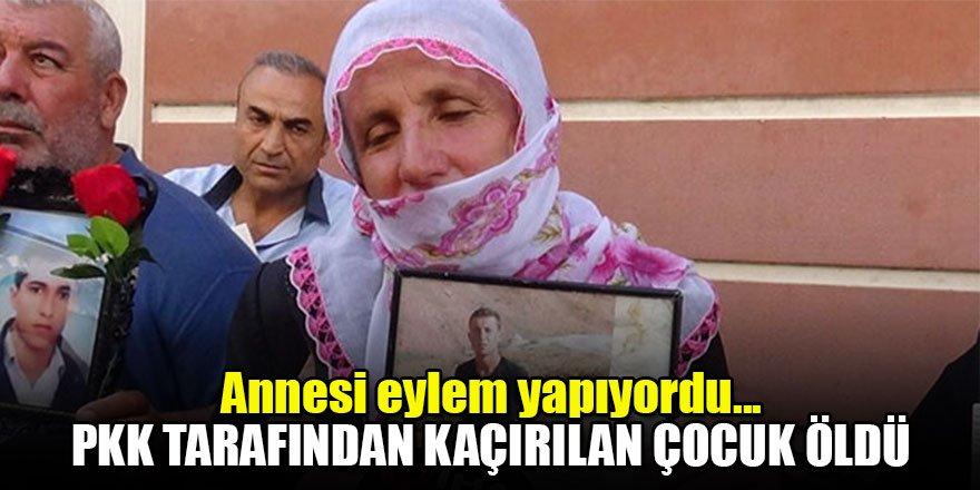 Annesi eylem yapıyordu... PKK tarafından kaçırılan çocuk öldü