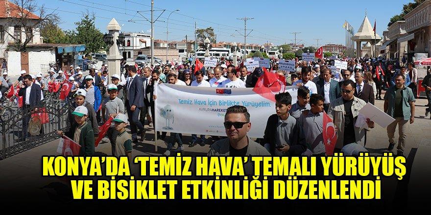 Konya'da 'Temiz Hava' temalı yürüyüş ve bisiklet etkinliği düzenlendi